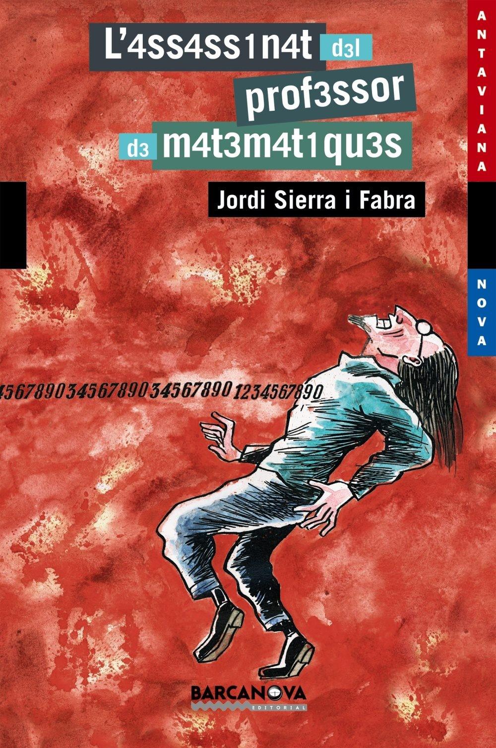 El Asesinato Del Profesor De Matemáticas Jordi Sierra I Fabra Fundació Bit